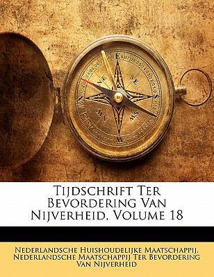 Tijdschrift Ter Bevordering Van Nijverheid, Volume 18 9781145598195