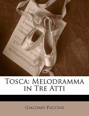 Tosca: Melodramma in Tre Atti 9781141010639