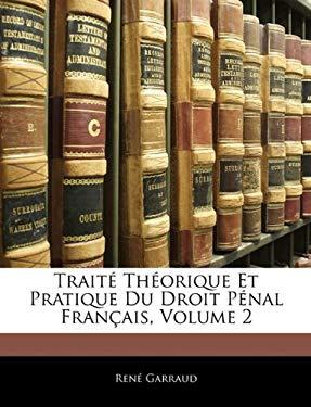 Traite Theorique Et Pratique Du Droit Penal Francais, Volume 2 9781143373220