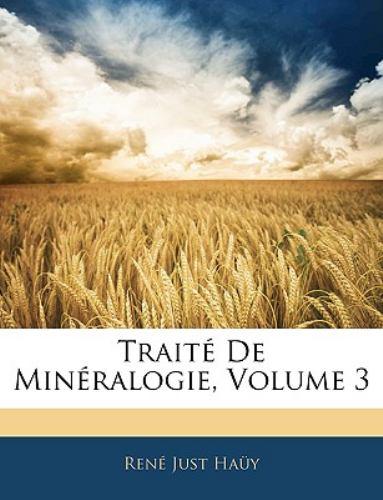 Traite de Mineralogie, Volume 3 9781143749223