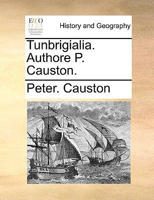 Tunbrigialia. Authore P. Causton. 9781140872207