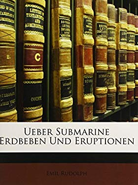 Ueber Submarine Erdbeben Und Eruptionen 9781146922166