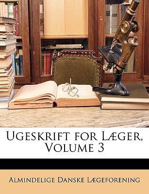 Ugeskrift for L]ger, Volume 3 9781148092959
