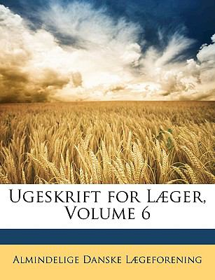 Ugeskrift for L]ger, Volume 6 9781147700473
