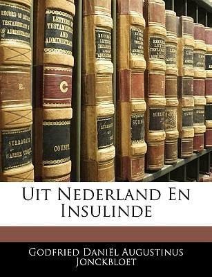 Uit Nederland En Insulinde 9781144219251