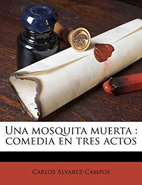 Una Mosquita Muerta: Comedia En Tres Actos 9781149578384