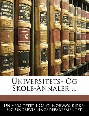 Universitets- Og Skole-Annaler ... 9781142540159