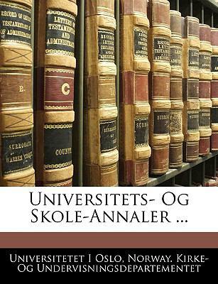 Universitets- Og Skole-Annaler ... 9781143341243