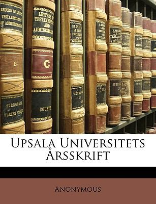 Upsala Universitets Rsskrift 9781149203545
