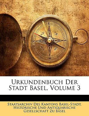 Urkundenbuch Der Stadt Basel, Volume 3 9781149251133