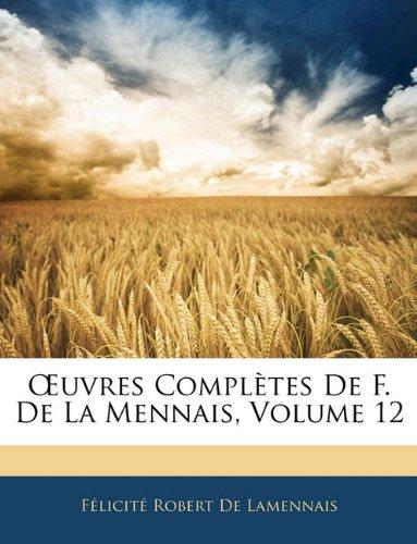 Uvres Completes de F. de La Mennais, Volume 12
