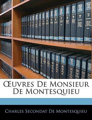 Uvres de Monsieur de Montesquieu 9781145041837