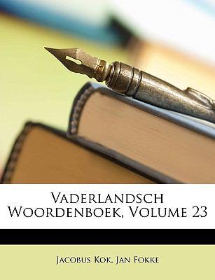 Vaderlandsch Woordenboek, Volume 23 9781147721478