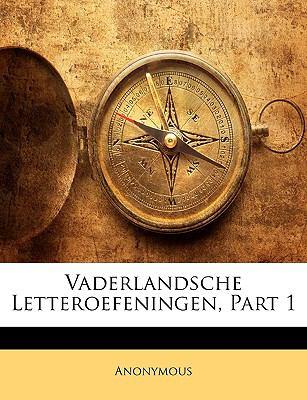 Vaderlandsche Letteroefeningen, Part 1 9781143747090