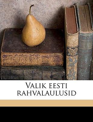 Valik Eesti Rahvalaulusid 9781149575901