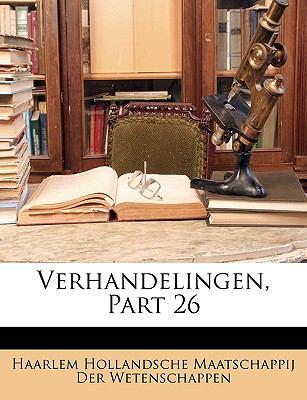 Verhandelingen, Part 26 9781149261248