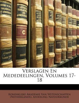 Verslagen En Mededeelingen, Volumes 17-18 9781149755518
