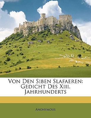 Von Den Siben Slafaeren: Gedicht Des XIII. Jahrhunderts 9781147994728