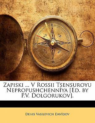 Zapiski ... V Rossii Tsensuroyu Nepropushchenn YA [Ed. by P.V. Dolgorukov]. 9781141373451