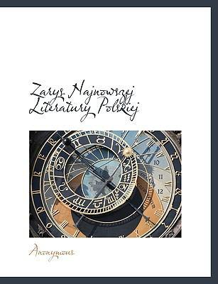 Zarys Najnowszej Literatury Polskiej 9781140075080