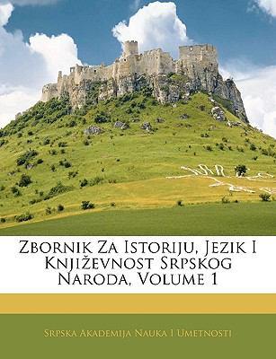 Zbornik Za Istoriju, Jezik I Knjievnost Srpskog Naroda, Volume 1 9781141866076