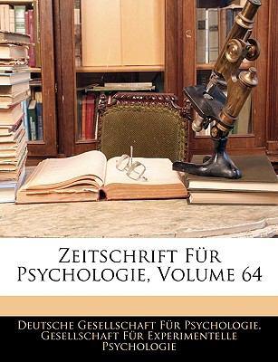 Zeitschrift Fur Psychologie, Volume 64 9781143927508