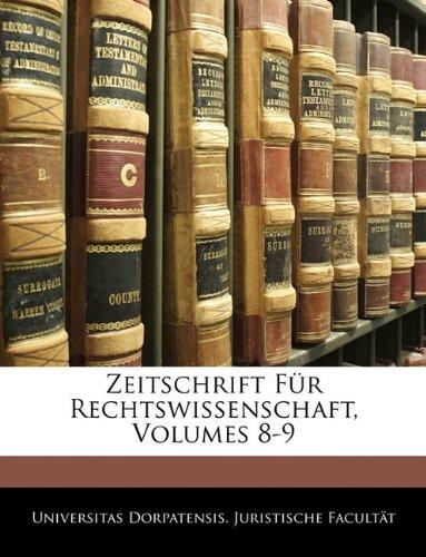 Zeitschrift Fur Rechtswissenschaft, Volumes 8-9 9781143245091