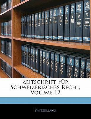 Zeitschrift Fur Schweizerisches Recht, Volume 12 9781142707873
