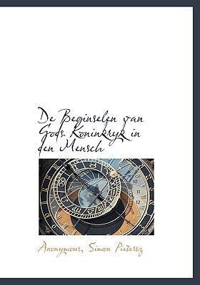 de Beginselen Van Gods Koninkryk in Den Mensch 9781140555162