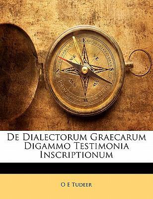 de Dialectorum Graecarum Digammo Testimonia Inscriptionum 9781141300532