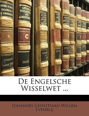 de Engelsche Wisselwet ... 9781149014691