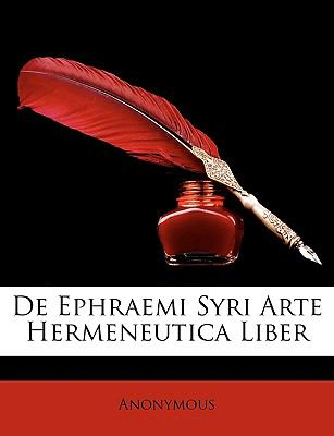 de Ephraemi Syri Arte Hermeneutica Liber 9781146395656