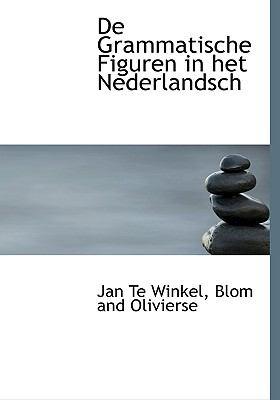 de Grammatische Figuren in Het Nederlandsch 9781140554851
