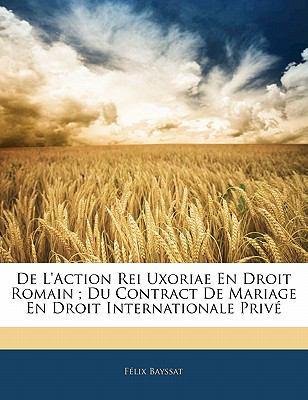 de L'Action Rei Uxoriae En Droit Romain; Du Contract de Mariage En Droit Internationale Priv 9781141169825