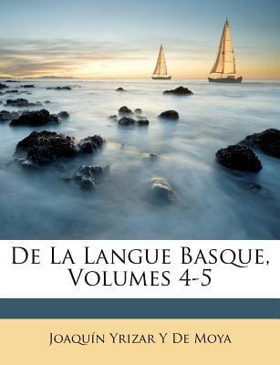 de La Langue Basque, Volumes 4-5