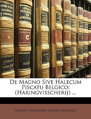 de Magno Sive Halecum Piscatu Belgico: Haringvisscherij ... 9781148971322