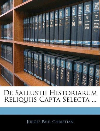de Sallustii Historiarum Reliquiis Capta Selecta ... 9781141539406