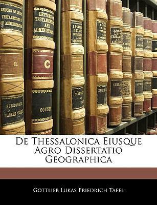de Thessalonica Eiusque Agro Dissertatio Geographica 9781143282072