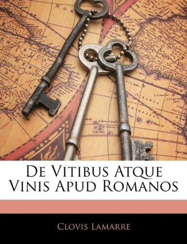 de Vitibus Atque Vinis Apud Romanos 9781144518477