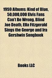 1959 Albums (Music Guide): Kind of Blue, Blind Joe Death, Orienta, Ella Fitzgerald Sings the George and Ira Gershwin Songbook, Tim 8770165