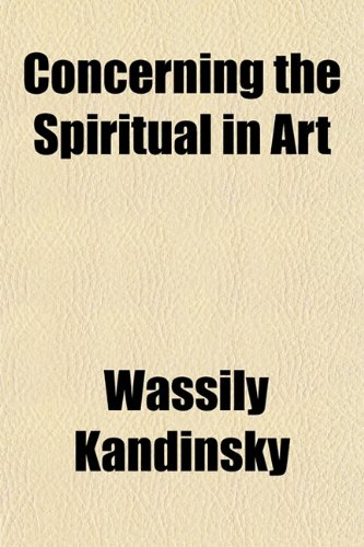 Concerning the Spiritual in Art 9781153596862
