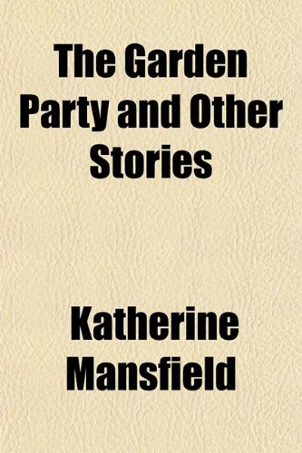 The Garden Party and Other Stories 9781153703482