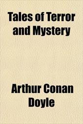 Tales of Terror and Mystery - Doyle, Arthur Conan