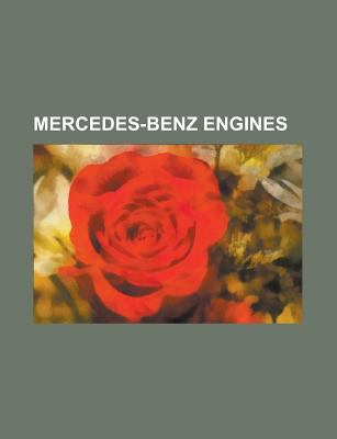 Mercedes-Benz Engines by LLC Books | 9781155786872 | Reviews