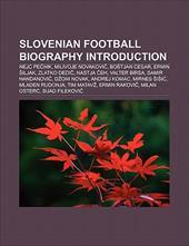 Slovenian Football Biography Introduction: Eljko Milinovi , Ermin Iljak, Klemen Lavri , Suad Filekovi , Zlatan Ljubijanki 10295750