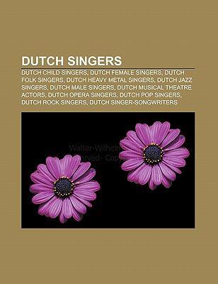 Dutch Singers: Dutch Child Singers, Dutch Female Singers, Dutch Folk