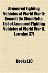 Armoured Fighting Vehicles of World War II: Armoured Cars of World War II, Half-Tracks of World War II 10354533