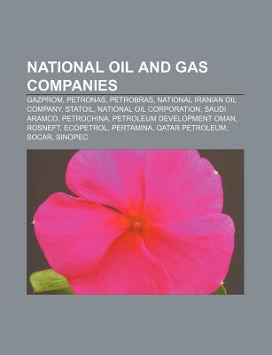 National Oil and Gas Companies: Gazprom, Petronas, Petrobras