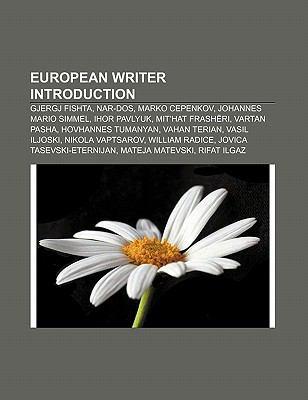 European Writer Introduction: Gjergj Fishta, Nar-DOS, Marko Cepenkov, Johannes Mario Simmel, Ihor Pavlyuk, Mit'hat Frash Ri, Vartan Pasha