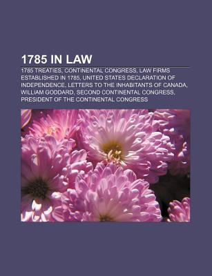1785 in Law: 1785 Treaties, Continental Congress, Law Firms